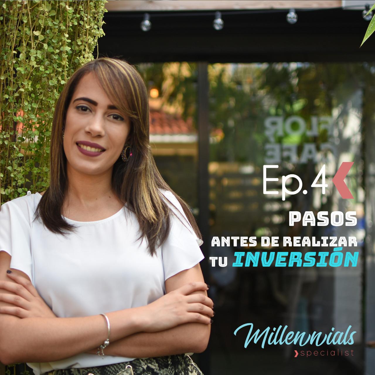 """Millennials Specialist, Episodio No. 4 : """"6 pasos antes de hacer una buena inversión Inmobiliaria"""""""